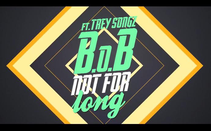 Bob-Ft-Trey-Songz-Not-For-Long