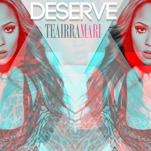 Teairra-Mari-Deserve-500x500