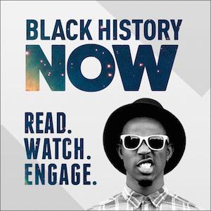 Black History Now