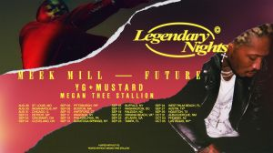 Meek Mill and Future Legendary Nights tour